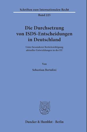 Die Durchsetzung von ISDS-Entscheidungen in Deutschland.