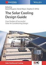 The Solar Cooling Design Guide (Solar Heating and Cooling)