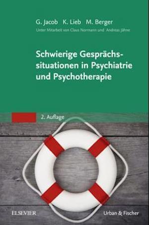 Schwierige Gesprachssituationen in Psychiatrie und Psychotherapie af Mathias Berger, Gitta Jacob, Klaus Lieb