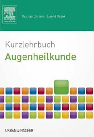 Kurzlehrbuch  Augenheilkunde af Bernd Guzek, Thomas Damms