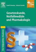 Die Heilpraktiker-Akademie. Gesetzeskunde, Notfallmedizin und Pharmakologie af Rudolf Schweitzer