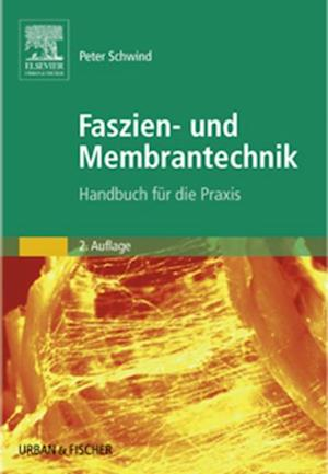 Faszien- und Membrantechnik af Peter Schwind