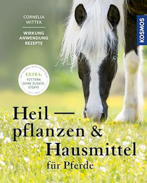 Heilpflanzen und Hausmittel für Pferde