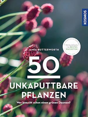 50 unkaputtbare Pflanzen