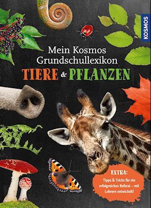 Mein Kosmos Grundschullexikon Tiere & Pflanzen