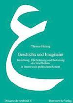 Geschichte Und Imaginaire (Diskurse Der Arabistik, nr. 8)