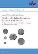 Die Alexandrinischen Gaumunzen Der Romischen Kaiserzeit af Angelo Geissen, Manfred Weber