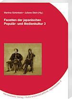 Facetten Der Japanischen Popular- Und Medienkultur 3 (Kulturwissenschaftliche Japanstudien, nr. 8)