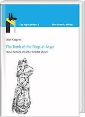 Bog, hardback The Tomb of the Dogs at Asyut af Chiori Kitagawa