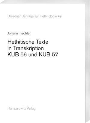 Bog, paperback Hethitische Texte in Transkription Kub 56 Und Kub 57 af Johann Tischler