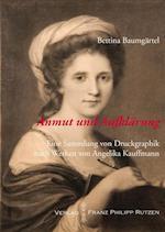 Anmut Und Aufklarung. Eine Sammlung Von Druckgraphik Nach Werken Von Angelika Kauffmann (Kataloge Des Winckelmann Museums, nr. 24)