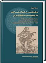 ... Weil Es Ein Zierlich Vnd Lieblich Ja Nobilitiert Instrument Ist (Wolfenbutteler Arbeiten Zur Barockforschung, nr. 55)