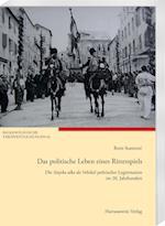 Das Politische Leben Eines Ritterspiels. Die Sinjska Alka ALS Vehikel Politischer Legitimation Im 20. Jahrhundert (Balkanologische Veroff Entlichungen Geschichte Gesellschaf, nr. 63)