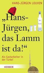 Hans-Juergen, das Lamm ist da!
