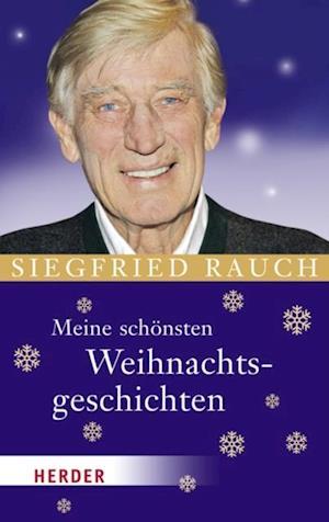 Meine schoensten Weihnachtsgeschichten af Siegfried Rauch