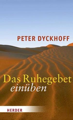 Das Ruhegebet einueben af Peter Dyckhoff