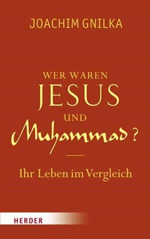 Wer waren Jesus und Muhammad? af Joachim Gnilka