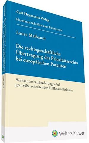 Die rechtsgeschäftliche Übertragung des Prioritätsrechts bei europäischen Patenten
