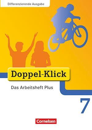 Doppel-Klick - Differenzierende Ausgabe. 7. Schuljahr. Das Arbeitsheft Plus
