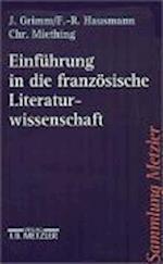 Einfuhrung in Die Franzosische Literaturwissenschaft af Jurgen Grimm, Frank-Rutger Hausmann, Christoph Miething