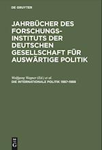 Jahrbucher Des Forschungsinstituts Der Deutschen Gesellschaft Fur Auswartige Politik, Die Internationale Politik 1987-1988