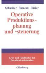 Operative Produktionsplanung Und -Steuerung (Lehr und Handbucher der Betriebswirtschaftslehre)