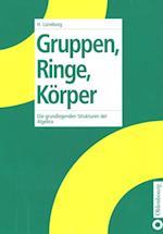 Gruppen, Ringe, Korper af Heinz Luneburg