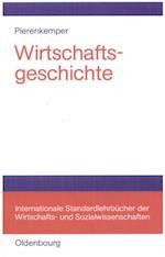 Wirtschaftsgeschichte af Toni Pierenkemper
