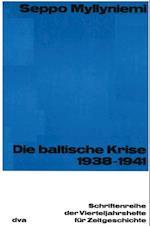 Die baltische Krise 1938-1941 (Schriftenreihe der Vierteljahrshefte fur Zeitgeschichte)