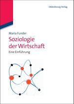 Soziologie der Wirtschaft af Maria Funder