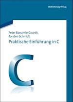Praktische Einfuhrung in C af Torsten Schmidt