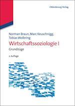 Wirtschaftssoziologie I af Marc Keuschnigg, Norman Braun, Tobias Wolbring