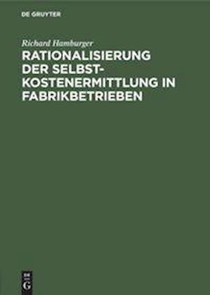 Rationalisierung der Selbstkostenermittlung in Fabrikbetrieben