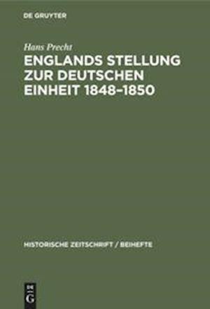 Englands Stellung zur Deutschen Einheit 1848-1850