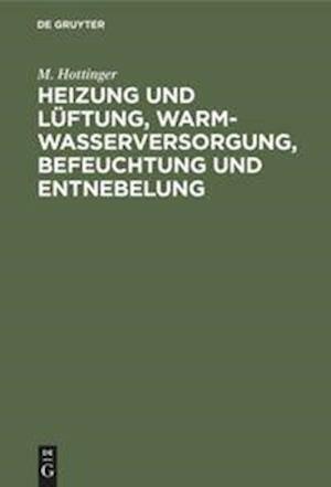 Heizung und Lüftung, Warmwasserversorgung, Befeuchtung und Entnebelung