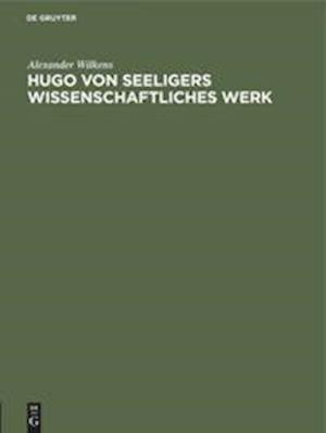 Hugo von Seeligers wissenschaftliches Werk