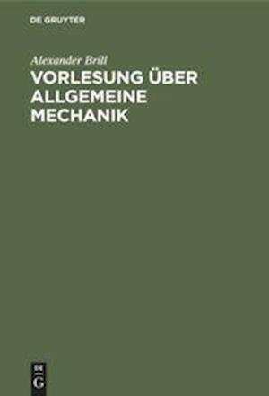 Vorlesung über allgemeine Mechanik