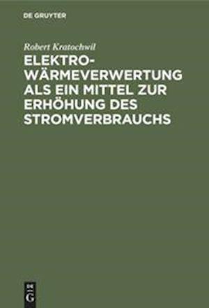 Elektro-Wärmeverwertung als ein Mittel zur Erhöhung des Stromverbrauchs