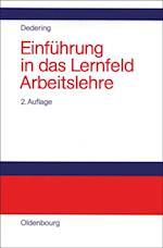 Einfuhrung in das Lernfeld Arbeitslehre af Heinz Dedering