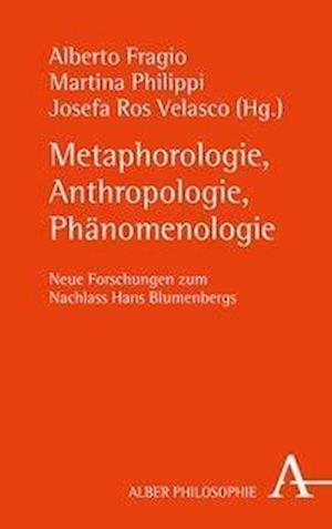 Metaphorologie, Anthropologie, Phänomenologie