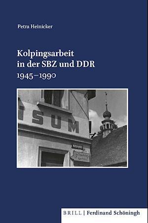 Kolpingsarbeit in der SBZ und DDR 1945-1990