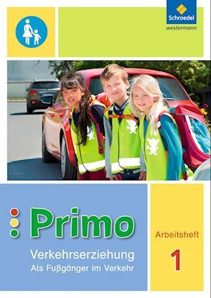 Primo.Verkehrserziehung 1. Arbeitsheft. Als Fußgänger im Verkehr