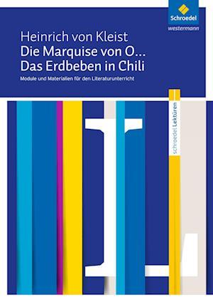 Die Marquise von O... / Das Erdbeben in Chili: Module und Materialien für den Literaturunterricht