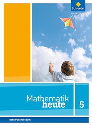 Mathematik heute 5. Schülerband. Grundschulen. Berlin und Brandenburg