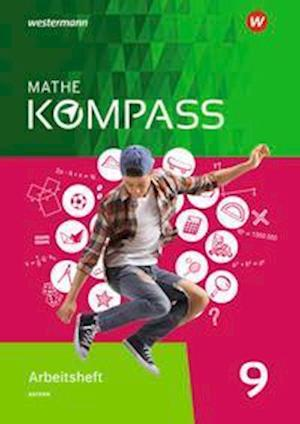 Mathe Kompass 9. Arbeitsheft mit Lösungen. Für Bayern