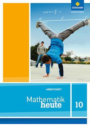 Mathematik heute 10. Arbeitsheft. Niedersachsen
