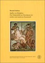 Apelles Von Kolophon. Das Telephosbild Aus Herculanum Im Antiken Und Modernen Kunsturteil af Bernard Andreae