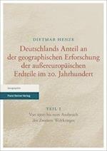 Deutschlands Anteil an Der Geographischen Erforschung Der Aussereuropaischen Erdteile Im 20. Jahrhundert