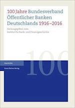 100 Jahre Bundesverband Offentlicher Banken Deutschlands 1916-2016
