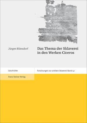 Das Thema Der Sklaverei in Den Werken Ciceros